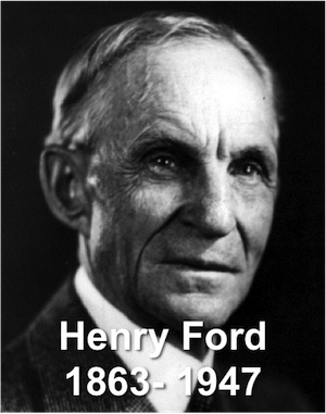 Henry Ford: 1863 - 1947