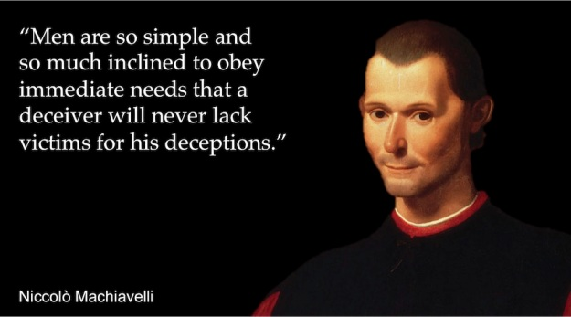Men are deceived - Niccolo Machiavelli
